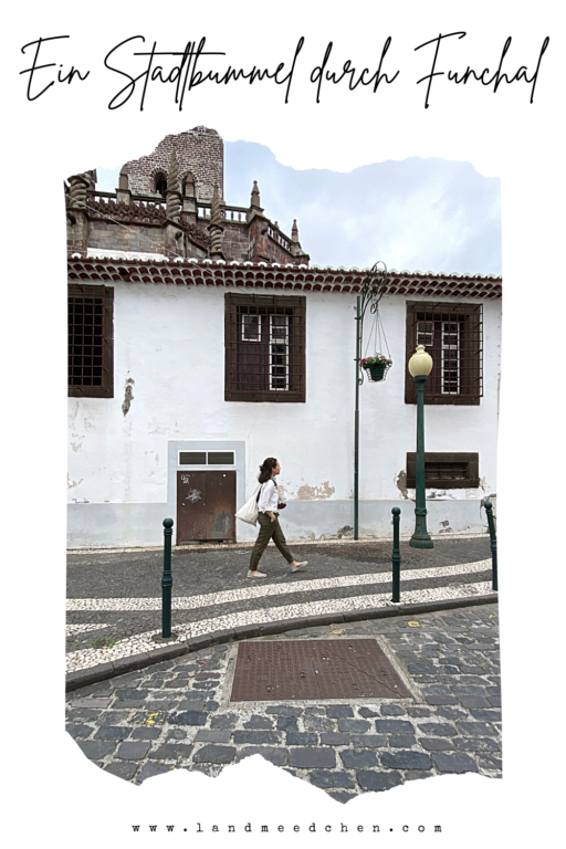 Ein Stadtbummel durch Funchal Pinterest