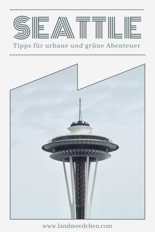 Seattle Tipps für urbane und grüne Abenteuer Pinterest
